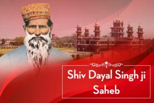 Shiv Dayal Singh ji Saheb